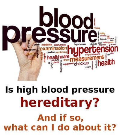 is high blood pressure hereditary
