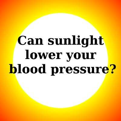 can sunlight reduce blood pressure?