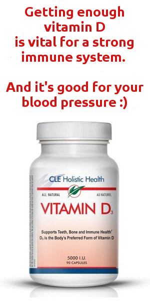 vitamin D - vital for a strong immune system and it's good for your blood pressure